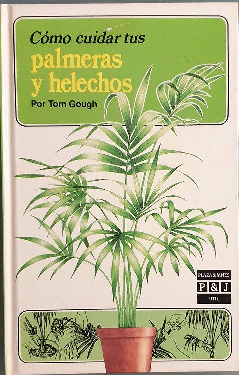 Cómo cuidar tus palmeras y helechos | Gough, Tom