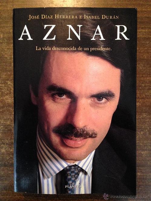 Aznar - La vida desconocida de un presidente | Durán, Isabel-Herrera, José Díaz
