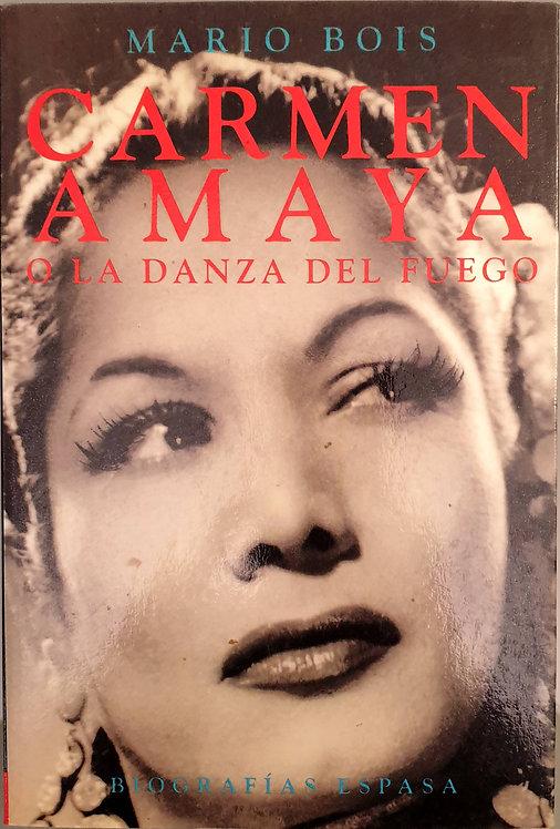 Carmen Amaya o la danza del fuego | Bois, Mario