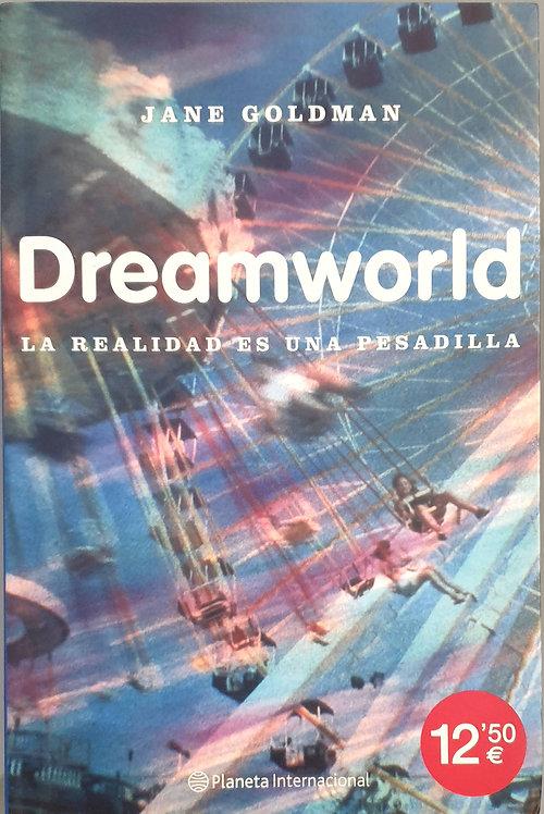 Dreamworld. La realidad es una pesadilla | Goldman, Jane
