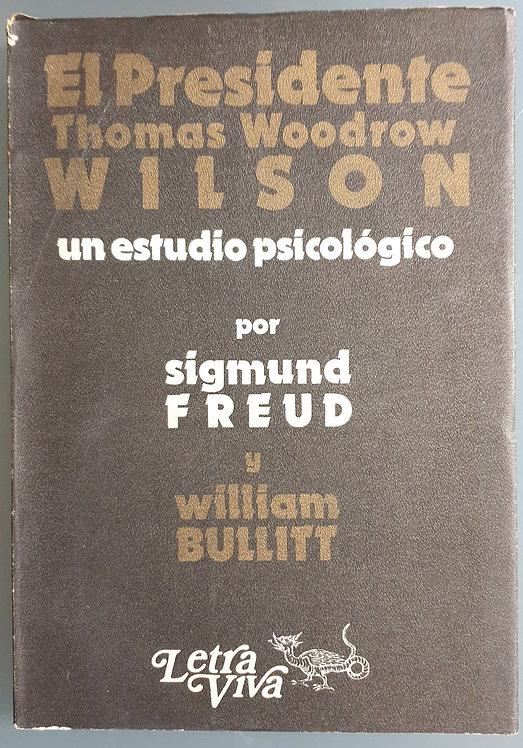 El Presidente Thomas Woodrow Wilson. Un estudio psicológico   Freud, Sigmund-Bul