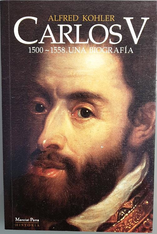 Carlos V 1500-1558. Una biografía   Kohler, Alfred