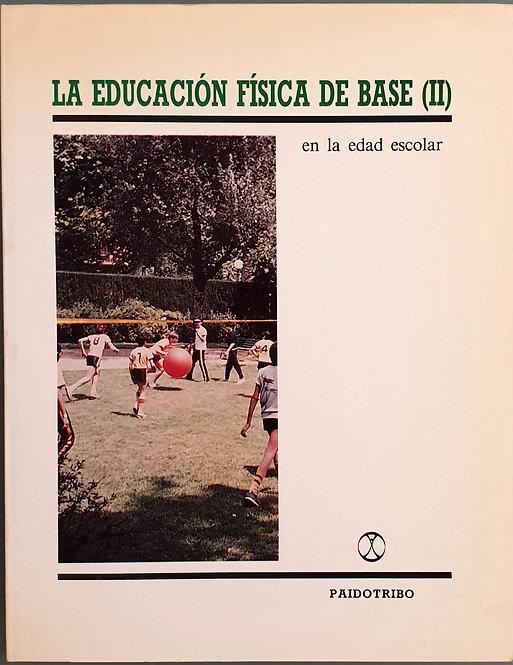 La Educación Física de Base (II), en la edad escolar | VV.AA.