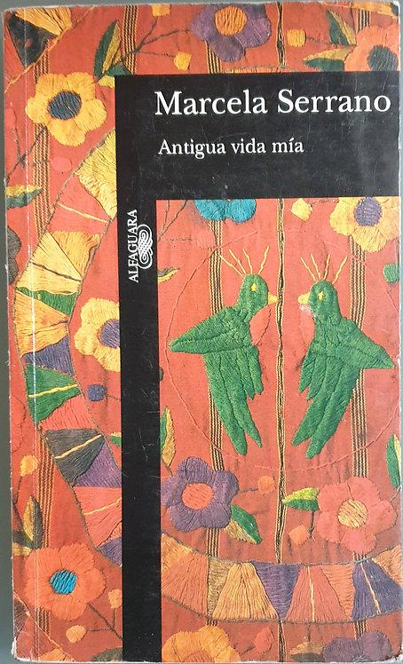 Antigua vida mía | Serrano, Marcela
