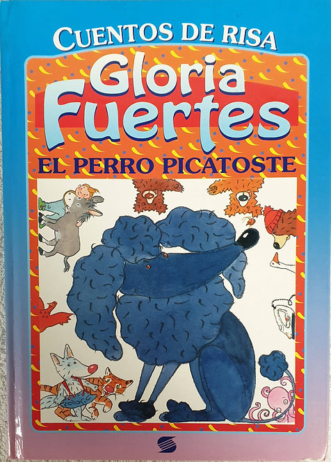 El perro Picatoste y otros cuentos   Fuertes, Gloria