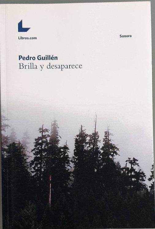 Brilla y desaparece   Guillén, Pedro