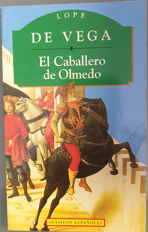El Caballero de Olmedo | Vega, Lope de