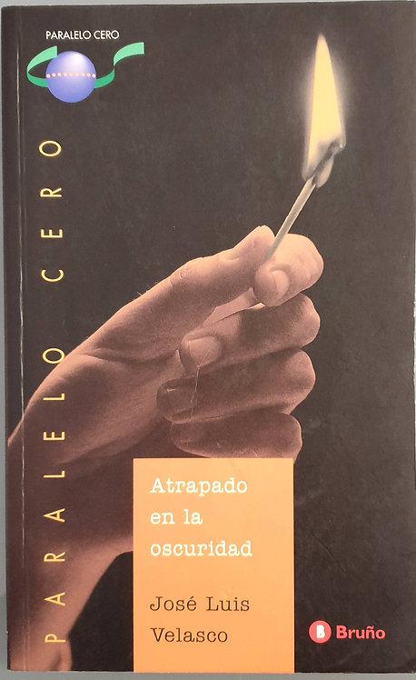 Atrapado en la oscuridad   Velasco, José Luis
