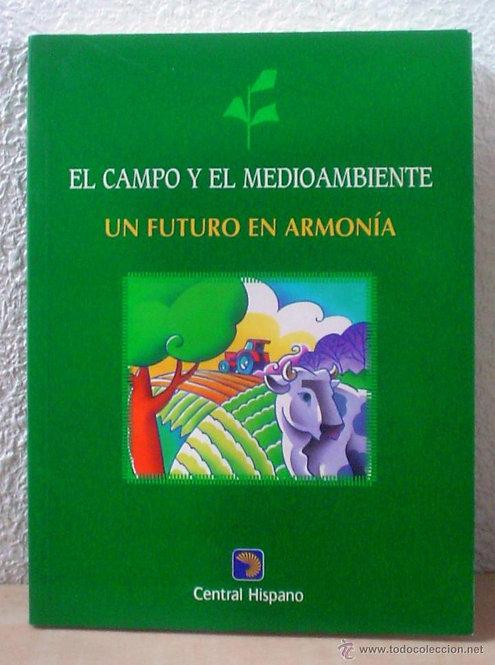 El campo y el medioambiente. Un futuro en armonía | VV.AA.