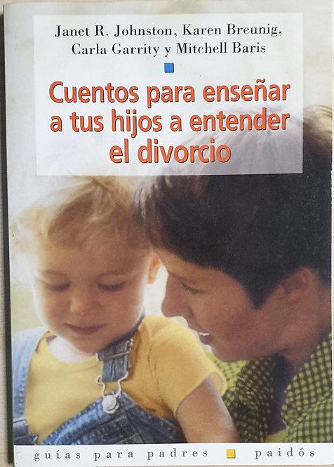 Cuentos para enseñar a tus hijos a entender el divorcio | VV.AA.