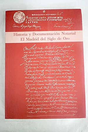 Historias y Documentación Notarial. El Madrid del Siglo de Oro | Eiras Roel, A.