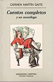 Cuentos completos y un monólogo | Martín Gaite, Carmen