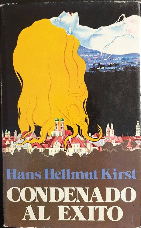 Condenado al éxito   Hellmut Kirst, Hans