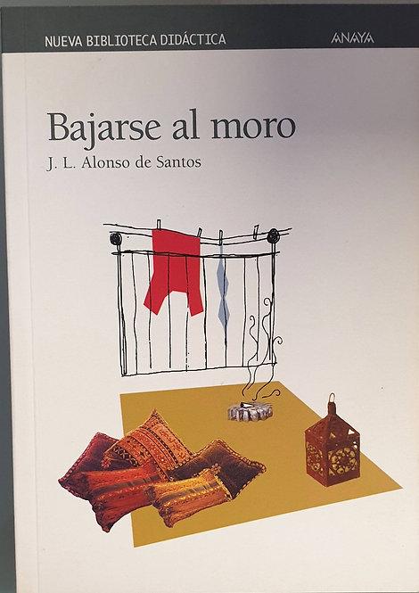 Bajarse al moro | Alonso de Santos, J. L.
