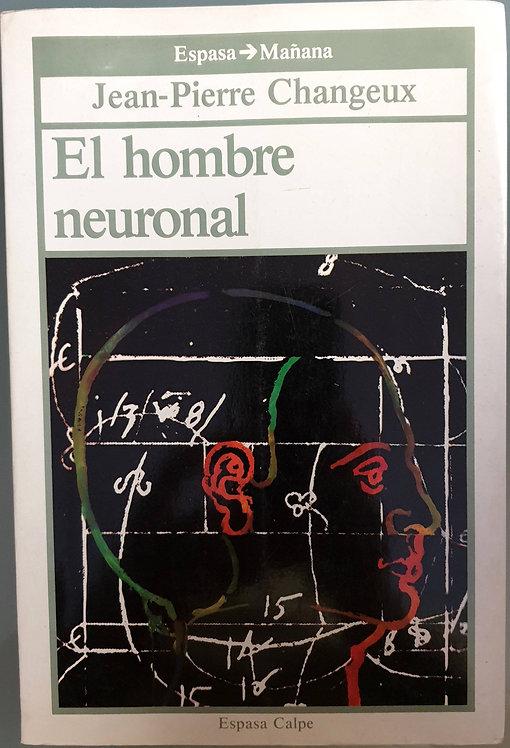 El hombre neuronal   Changeux, Jean-Pierre