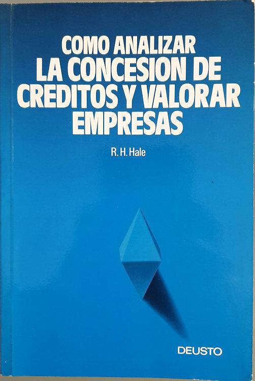 Cómo analizar la concesión de Créditos y valorar empresas |  Hale, R. H.