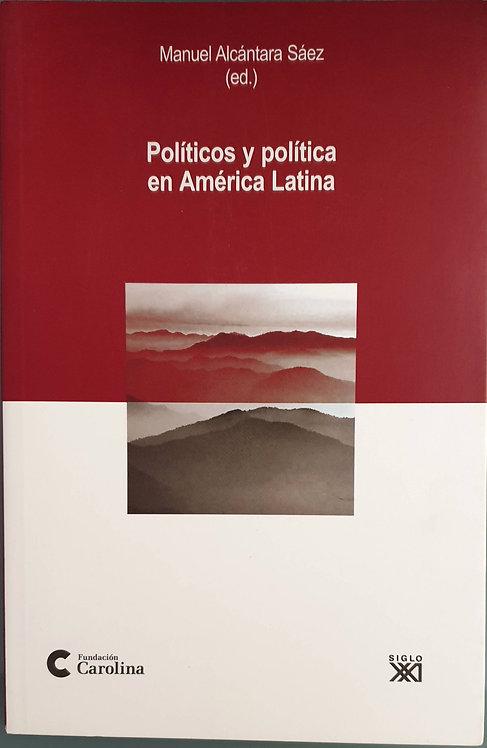 Políticos y política en América Latina   Alcántara Sáez, Manuel