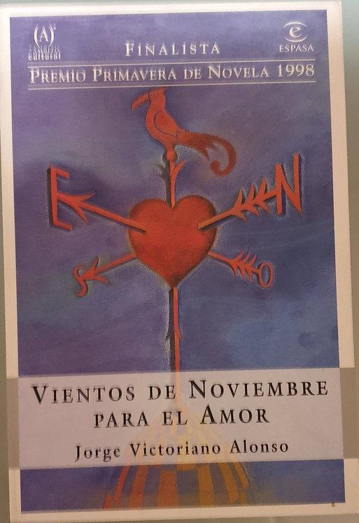 Vientos de noviembre para el amor   Alonso, Jorge Victoriano