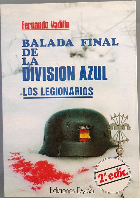 Balada final de la División Azul. Los legionarios   Vadillo, Fernando
