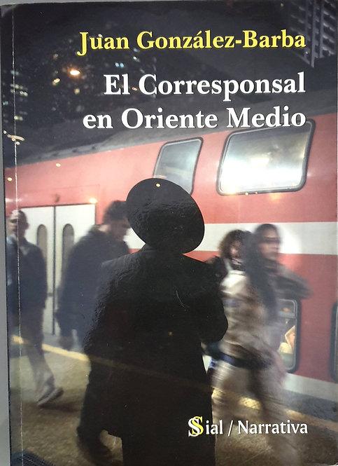 El corresponsal en Oriente Medio | González-Barba, Juan