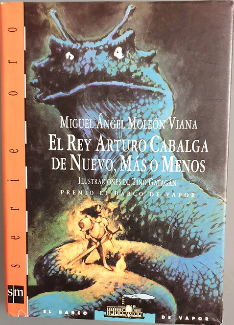 El Rey Arturo cabalga de nuevo, más o menos. | Moleón Viana, Miguel Ángel