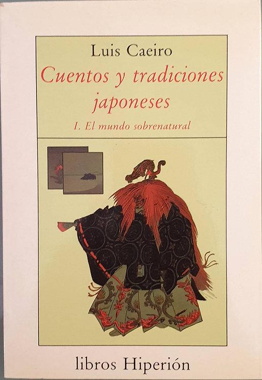 Cuentos y tradiciones japoneses. I: El mundo sobrenatural | Caeiro, Luis