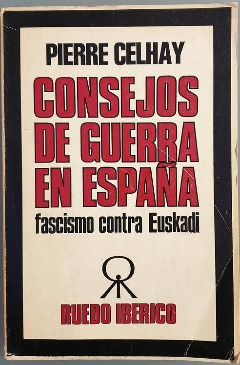 Consejos de guerra en España. Fascismo contra Euskadi   Celhay, Pierre