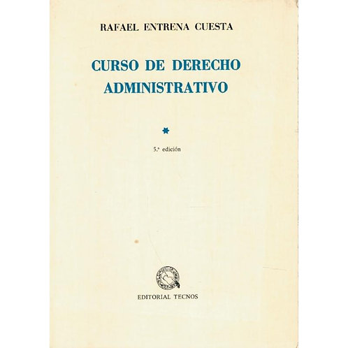 Curso de Derecho Administrativo | Entrena Cuesta, Rafael
