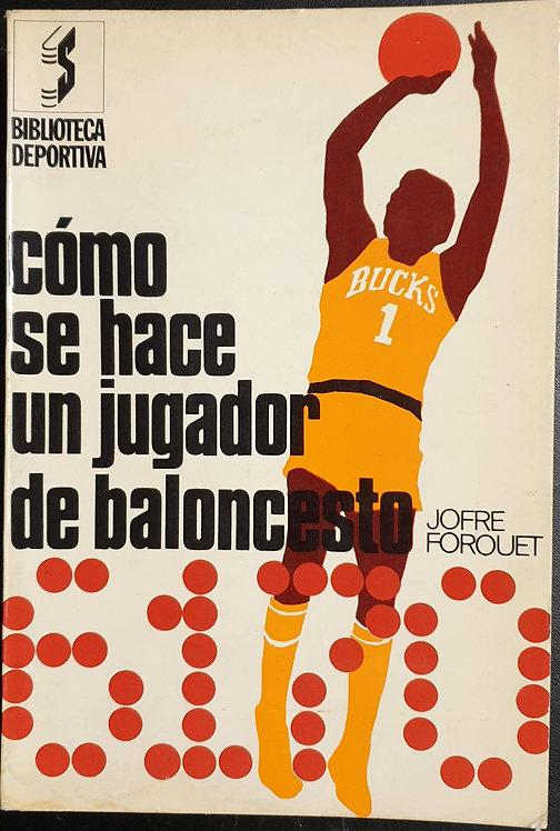 Cómo se hace un jugador de baloncesto | Forquet, Jofre