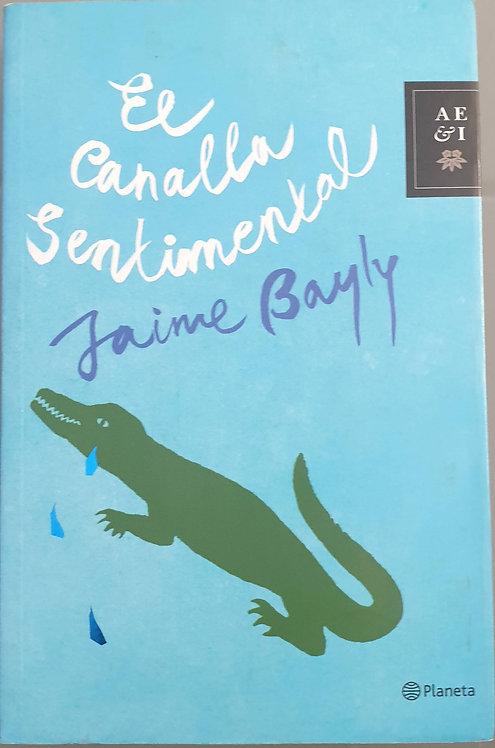 El canalla sentimental | Bayly, Jaime