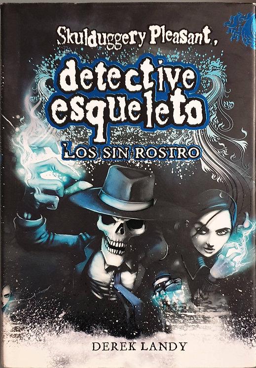Detective esqueleto. Los sin rostro   Landy, Derek
