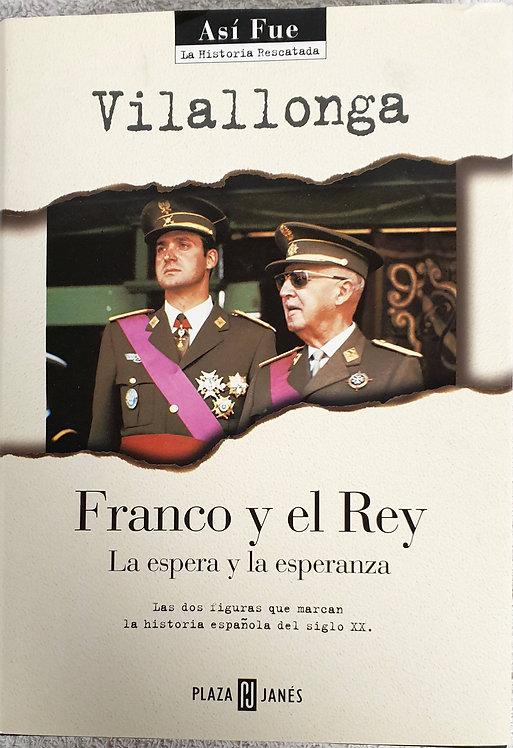 Franco y el Rey. La espera y la esperanza | Vilallonga, José Luis