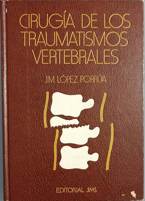 Cirugía de los traumatismos vertebrales | López Porrúa, J. M.
