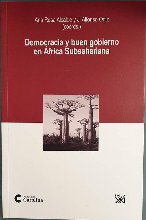 Democracia y buen gobierno en África Subsahariana   Alcalde, Ana Rosa-Ortiz, A.