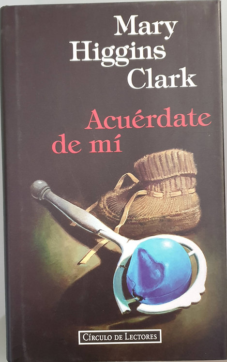 Acuérdate de mí | Higgins Clark, Mary