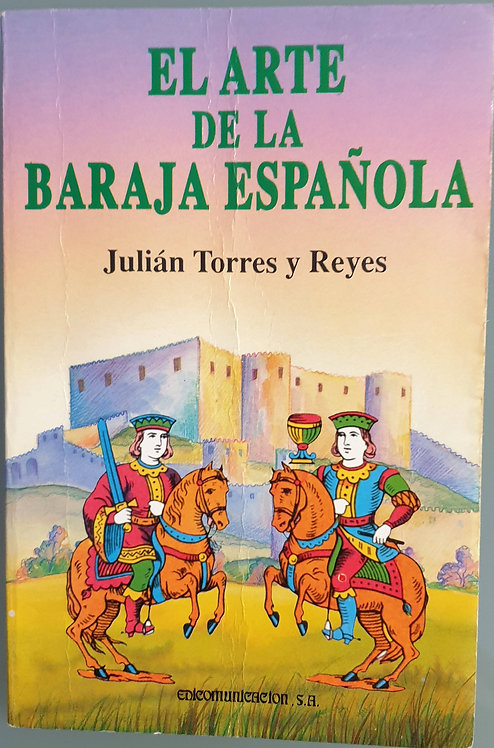 El arte de la baraja española | Torres y Reyes, Julián
