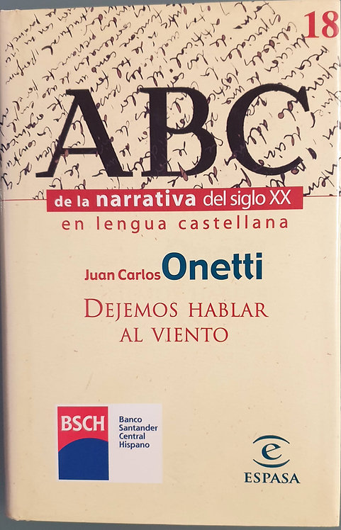 Dejemos hablar al viento | Onetti, Juan Carlos