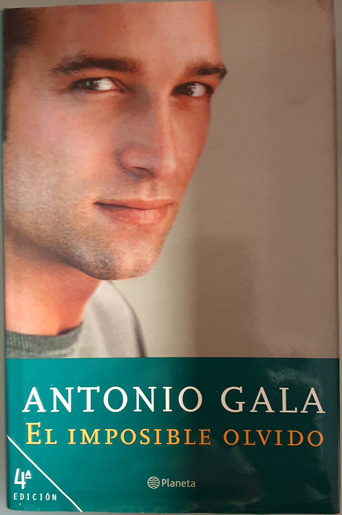 El imposible olvido | Gala, Antonio