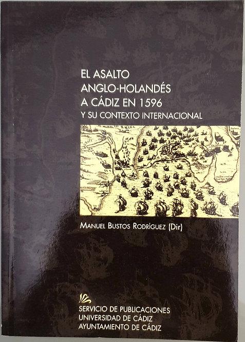 El asalto anglo-holandés a Cádiz en 1596 y su contexto internacional