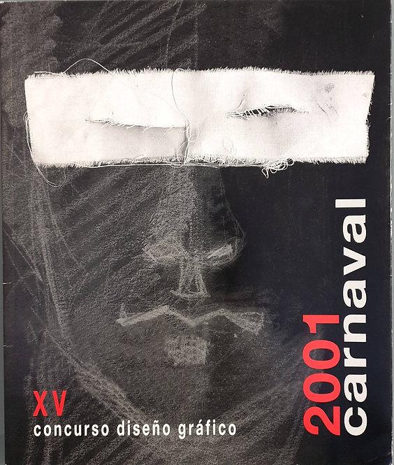 2001 Carnaval. XV concurso diseño gráfico | Gázquez Méndez, Dionisio (Dir.)