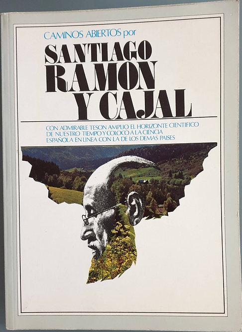 Caminos abiertos por Santiago Ramón y Cajal   VV.AA.