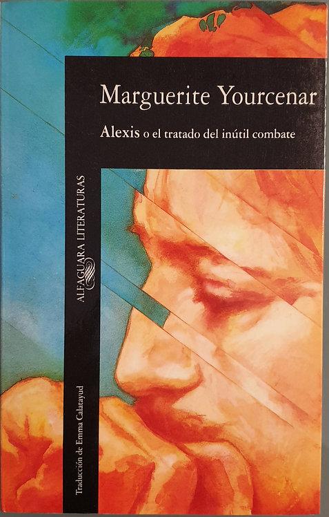 Alexis o el tratado del inútil combate   Yourcenar, Marguerite