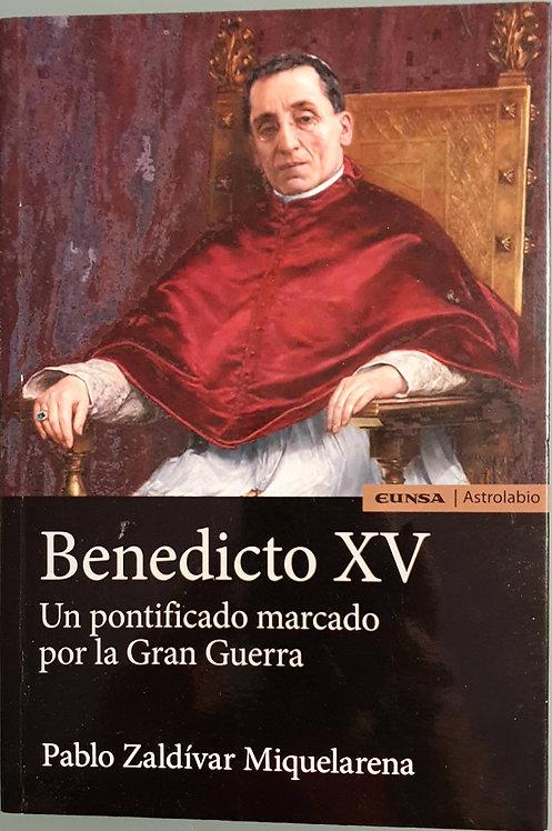 Benedicto XV. Un pontificado marcado por la Gran Guerra | Zaldívar Miquelarena