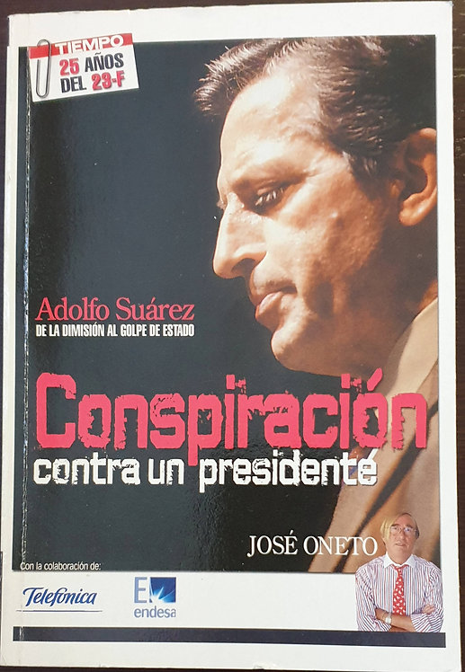 Conspiración contra un presidente | Oneto, José