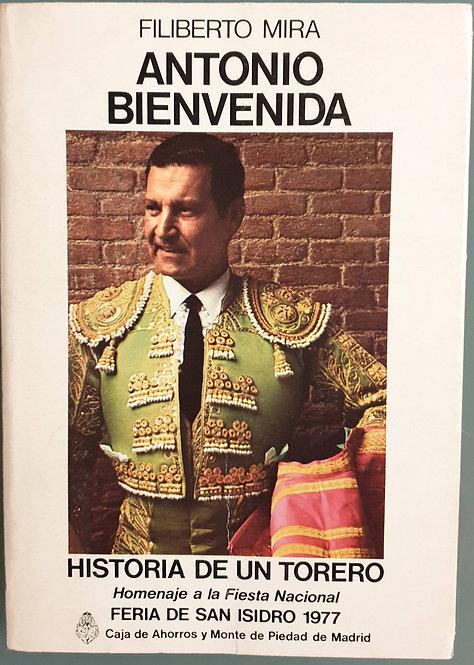 Antonio Bienvenida. Historia de un torero | Mira, Filiberto