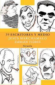 39 escritores y medio | Marchamalo, Jesús-Flores, Damián