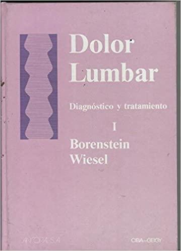 Dolor lumbar. Diagnóstico y tratamiento I   Borenstein-Wiesel