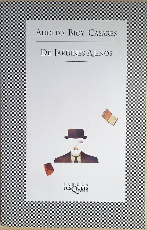 De jardines ajenos   Bioy Casares, Adolfo