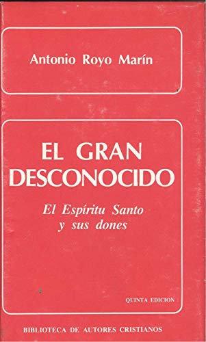 El gran desconocido. El Espíritu Santo y sus dones | Royo Marín, Antonio