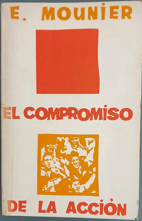 El compromiso de la acción   Mounier, E.